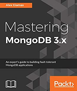 Mastering mongodb 3x an experts guide to building fault tolerant mastering mongodb 3x an experts guide to building fault tolerant mongodb applications fandeluxe Image collections