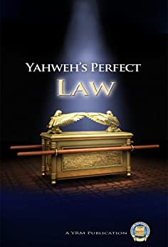 Yahweh's Perfect Law by [Yahweh's Restoration Ministry]