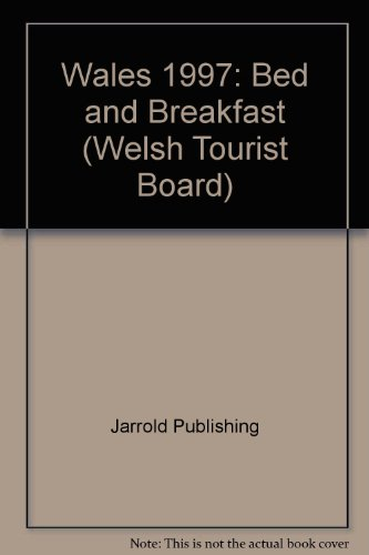 Wales Bed & Breakfast 1997 (WALES BED AND BREAKFAST)...