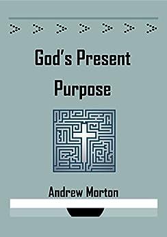 God's Present Purpose by [Morton, Andrew]