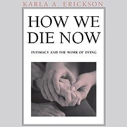 How We Die Now