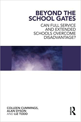 Book Beyond the School Gates: Can Full Service and Extended Schools Overcome Disadvantage? by Cummings, Colleen, Dyson, Alan, Todd, Liz (May 27, 2011) 0