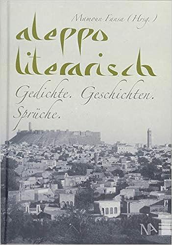 Aleppo Literarisch Gedichte Geschichten Sprüche Amazonde