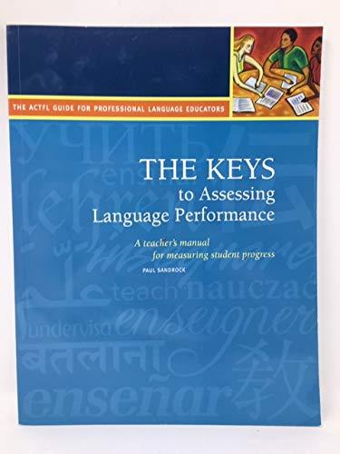 THE KEYS to Assessing Language Performance: a teacher's manual for measuring student progress (Keys To Progress)