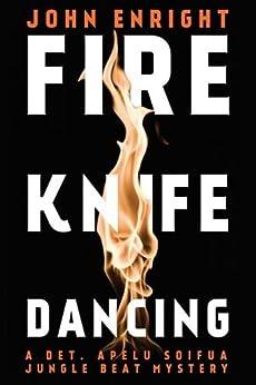Fire Knife Dancing (Jungle Beat Mystery Book 2) by [Enright, John]