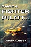 Once A Fighter Pilot 1st (first) edition Text Only