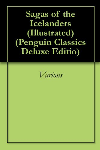 Sagas of the Icelanders (Illustrated): * (Penguin Classics Deluxe Editio) Pdf
