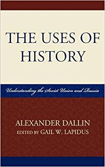 Book Uses of History: Understanding the Soviet Union and Russia