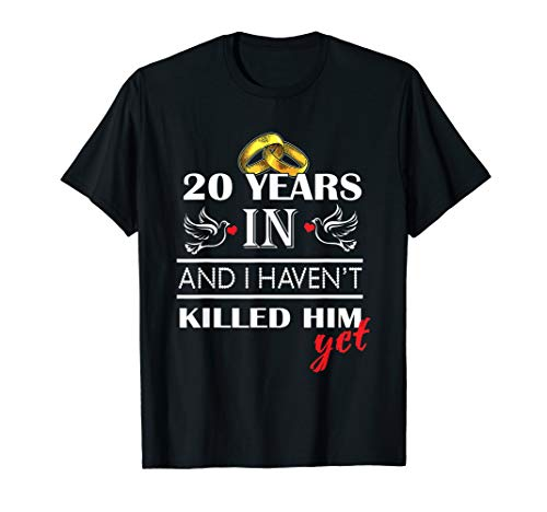 20 Years Wedding Anniversary Gift Idea for Wife Funny shirt