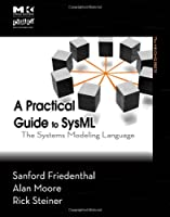 A Practical Guide to SysML: The Systems Modeling Language Front Cover