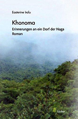 Khonoma: Erinnerungen an ein Dorf der Naga
