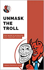 Unmask The Troll: Your Guide to Protecting Your Copyright Online