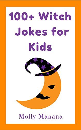 100+ Witch Jokes for Kids (Clean Fun for the Whole Family) -