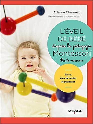 L Eveil De Bebe D Apres La Pedagogie Montessori Livre