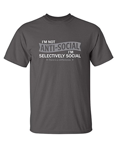 I'm Not Anti-Social I'm Selectively Cool Sarcastic Novelty Graphic Funny T Shirt L Charcoal