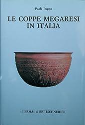 Le Coppe Megaresi in Italia (Studia Archaeologica)
