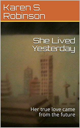 She Lived Yesterday: Her true love came from the future