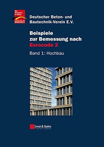 Beispiele zur Bemessung nach Eurocode 2: Band 1: Hochbau