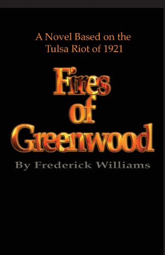 The Fires of Greenwood: The Tulsa Riot of