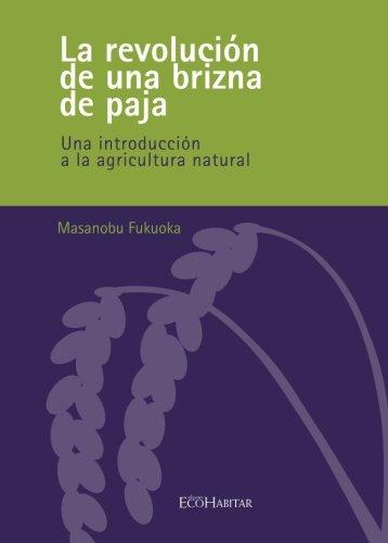 Libro : La Revolucion de una brizna de paja (Spanish Edition) [Varios Autores]