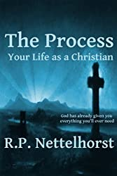 The Process: Your Life as a Christian