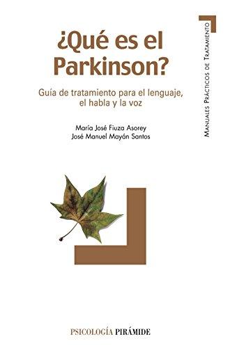 Que es el Parkinson?. Guia de tratamiento para el lenguaje, el habla y la voz (COLECCION PSICOLOGIA) (Spanish Edition) - Fiuza Asorey; Maria Jose. Mayan Santos; Jose Manuel