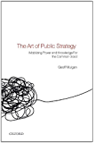 The Art of Public Strategy: Mobilizing Power and Knowledge for the Common Good