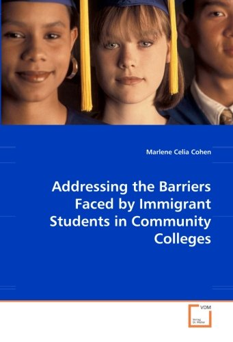 - Addressing the Barriers Faced by Immigrant Students in Community Colleges