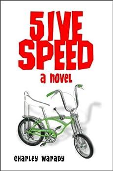 5IVE SPEED - A NOVEL by [Warady, Charley]