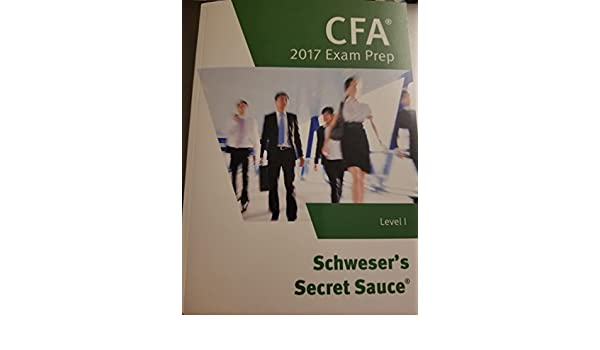 CFA Level 1 Secret Sauce: Kaplan, Schweser: 9781475441956