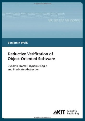 [PDF] Deductive Verification of Object-Oriented Software: Dynamic Frames, Dynamic Logic and Predicate Abstraction Free Download | Publisher : KIT Scientific Publishing | Category : Computers & Internet | ISBN 10 : 3866446233 | ISBN 13 : 9783866446236