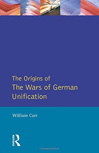 Wars of German Unification 1864-1871, The (Origins Of Modern Wars)