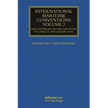 International Maritime Conventions (Volume 2): Navigation, Securities, Limitation of Liability and Jurisdiction (Maritime and Transport Law Library)