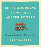 Life's Journeys According to Mister Rogers: Things