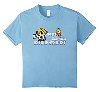 Kids Forget Princess. I Want To Be An Astrophysicist 4 Baby Blue