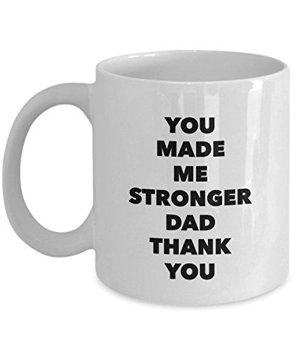 Funny Mug You Made Me Stronger Dad. Thank You! 11Oz Coffee Mug Funny Christmas Gift for Dad, Grandpa, Husband From Son, Daughter, Wife for Coffee & (Baby Superman Costume Ideas)