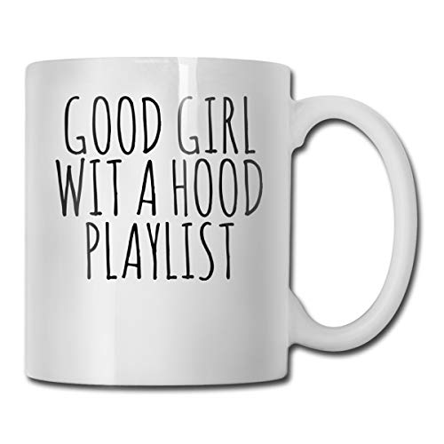 Roing Bo Coffee Mugs 11oz Funny Cup Milk Juice Or Tea Cup Good Girl with A Hood Playlist Birthday -