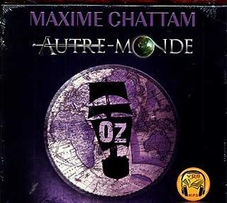 Autre-monde : [vol.5] : Oz, Chattam, Maxime
