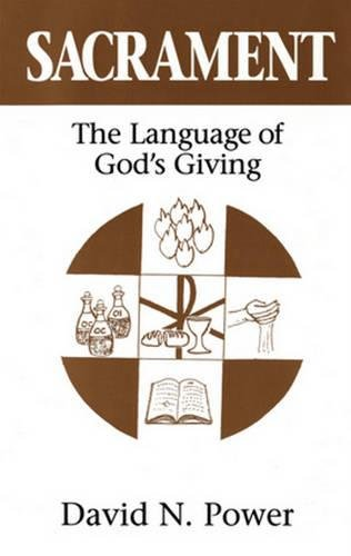 Sacrament: The Language of God's Giving by Crossroad Publishing Company