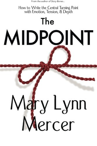 The Midpoint: How to Write the Central Turning Point with Emotion, Tension, & Depth pdf