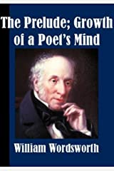 The Prelude or, Growth of a Poet's Mind [Illustrated] Kindle Edition