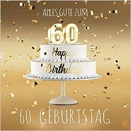 Amazoncom Alles Gute Zum 60 Geburtstag Gästebuch Zum Eintragen