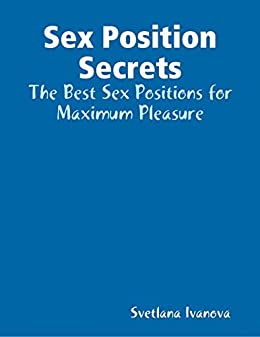 maximum to pleasure position achieve Sexual