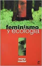 Feminismo y ecología (Ambiente y democracia): Amazon.es ...