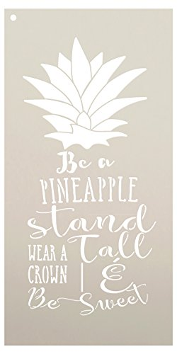 Be A Pineapple - Stand Tall Wear A Crown & Be Sweet Stencil by StudioR12 | Reusable Mylar Template | Use to Paint Wood Signs - DIY Home Decor - Select Size (7'' x 14'') by Studio R 12