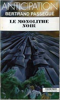 Bertrand Passegué - Le monolithe noir sur Bookys