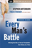 Every Man's Battle: Every Man's Guide to Winning the War on Sexual Temptation One Victory at a Time (The Every Man Series)
