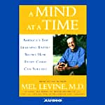 A Mind at a Time: America's Top Learning Expert Shows How Every Child Can Succeed | Mel Levine M.D.