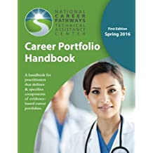 Career Portfolio Handbook: A handbook for practitioners that defines & specifies components of evidence-based...