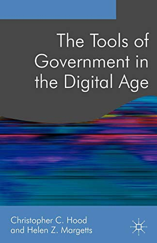 The Tools of Government in the Digital Age (Public Policy and Politics)